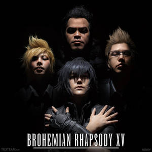 Brohemian Rhapsody XV