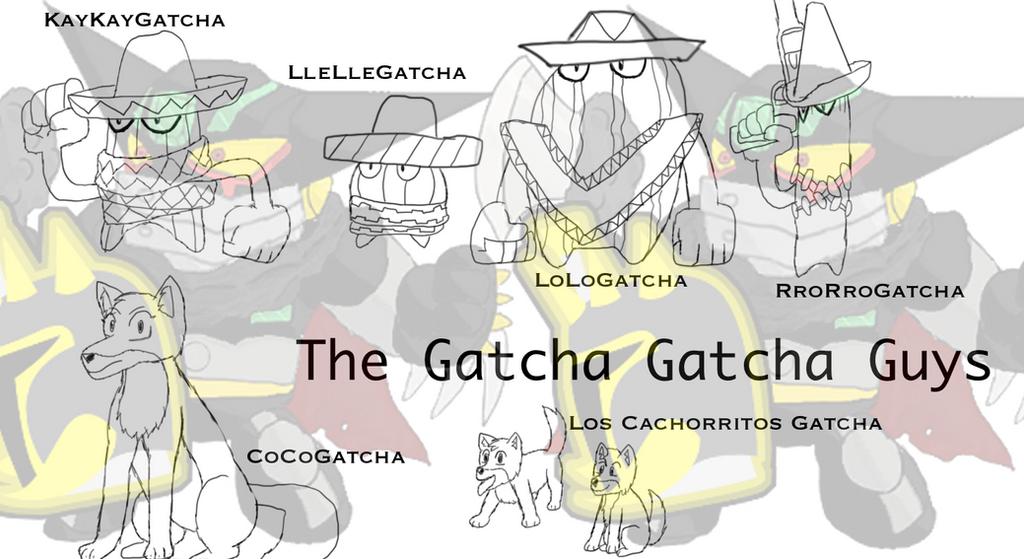 Los Gatcha Gatcha Guys by Jerard-Kal