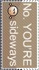 No. You're sideways by Sugarling