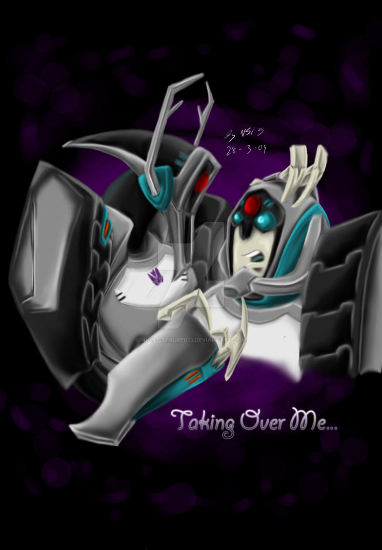 Taking Over Me. by NiGhT-sTaLkEr13