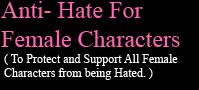 Anti-Hate Female Characters by Madame-Kikue