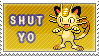 Shut Yo Meowth by Kiwi-chu