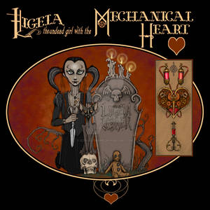 Ligeia, the undead girl with the mechanical heart