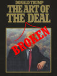 Donald Trump:  The Art of the BROKEN Deal by immersion456