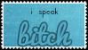 I Speak Bitch. [2/2] by Hurricane-Hannah