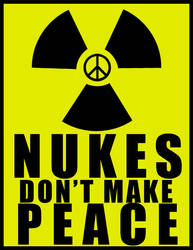 Nukes Don't Make Peace by deathfire139