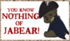 You know nothing of JaBear! .: Stamp :. by xTheGreenLightx