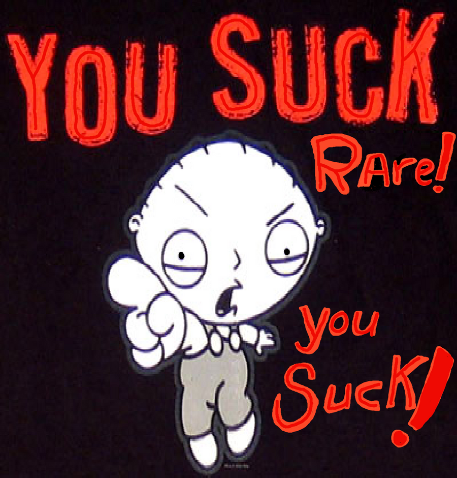 You Suck Rare You Suck by sixteen6stars