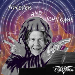 Forever and John Cage