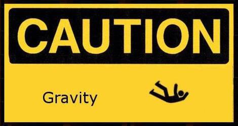 Caution: Gravity