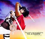 Mikasa Ackerman: And so I fight