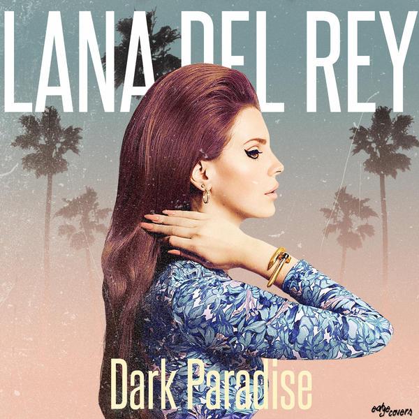 Dark Paradise - Lana Del Rey - VAGALUME