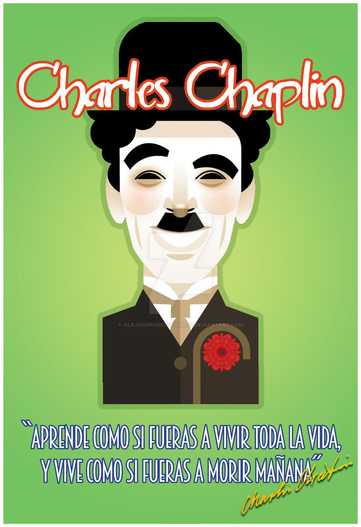 Poster Charles Chaplin by AlejandroDelDesierto
