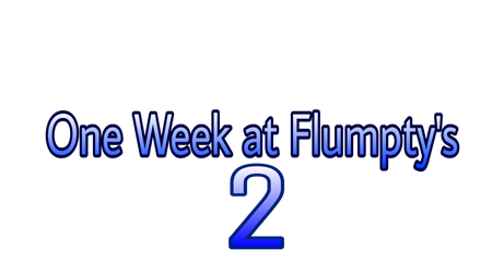 One Week at Flumpty's 2 (Title)