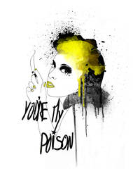 You're my poison by canard-boiteux