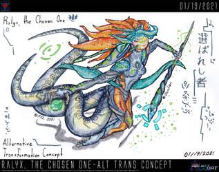 Ralyx the Chosen One - Alt. Transformation Concept