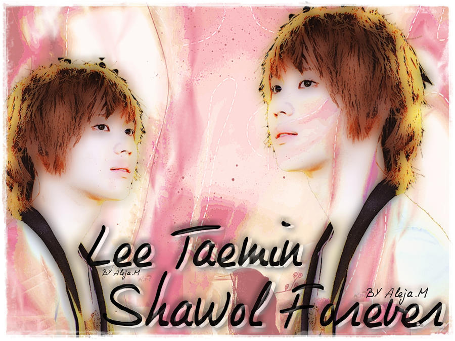 LEE TAEMIN SHAWOL FOREVER BY ALE.M by DDLoveEditions