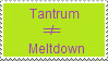 Stamp: Tantrum is not meltdown by Riza-Izumi