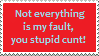 Stamp: Not everything is my fault cunt by Riza-Izumi
