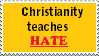 Stamp: Christianity teaches hate by Riza-Izumi