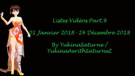 009 - List Videos 2018 by YukinaSaturne