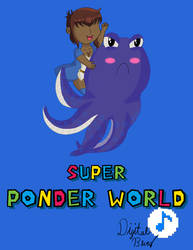 Super Ponder World by Digital-Bluez