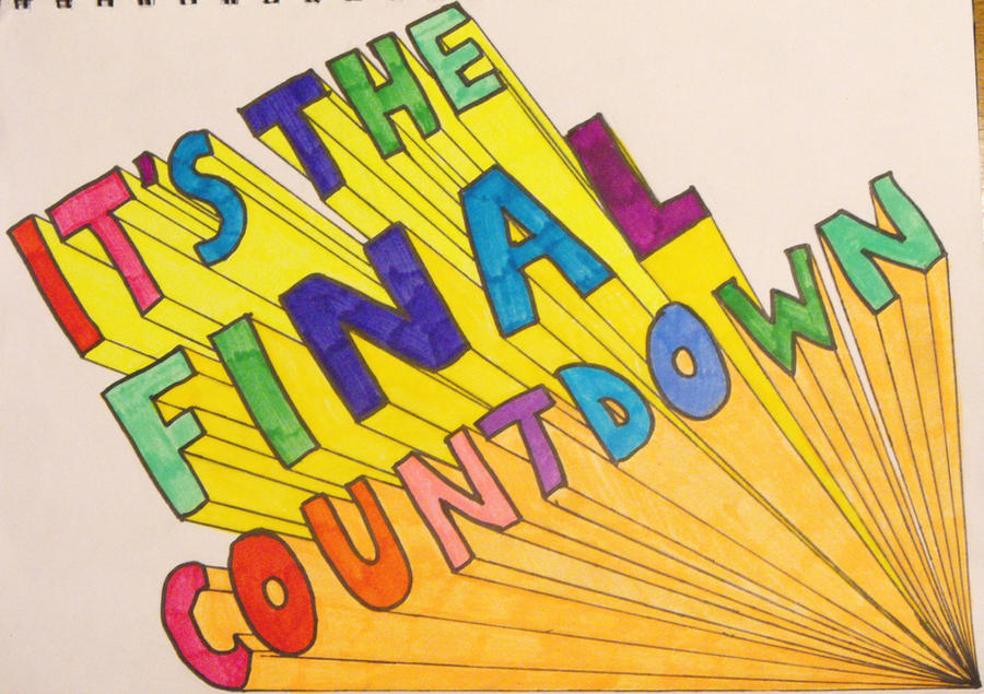 ITu0026#39;S THE FINAL COUNTDOWN by Maria-Marsbar on DeviantArt