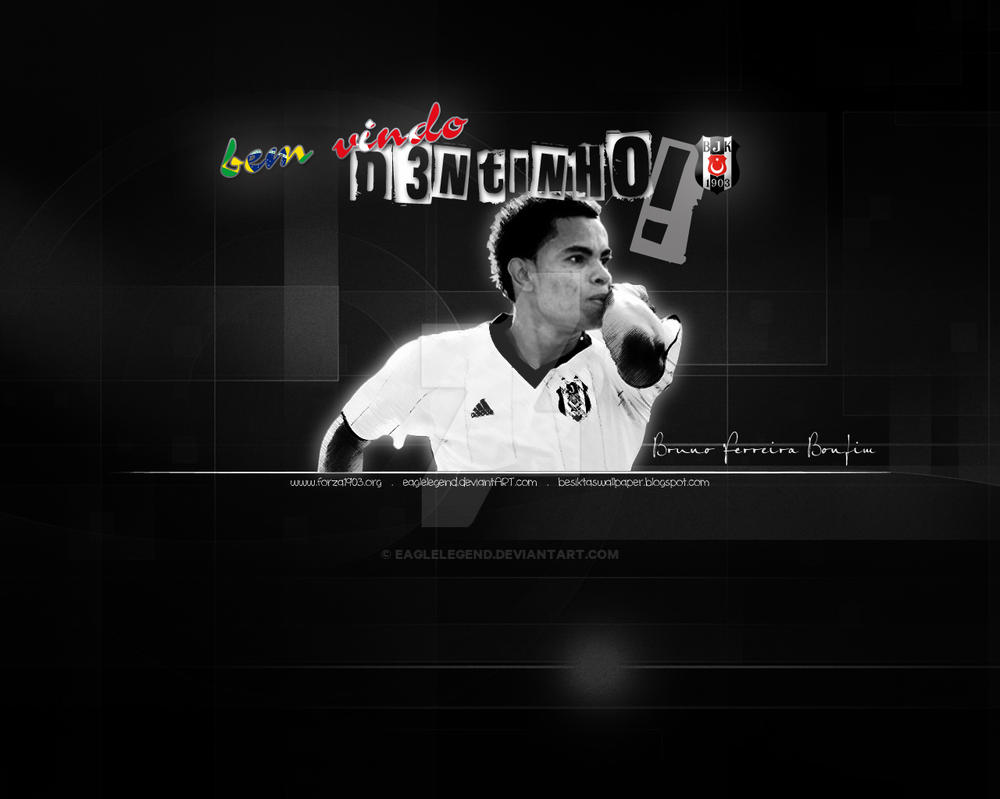 Bruno Ferreira Bonfim DENTINHO Wallpaper By Eaglelegend On