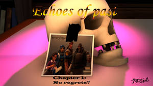 Echoes of past, chapter one