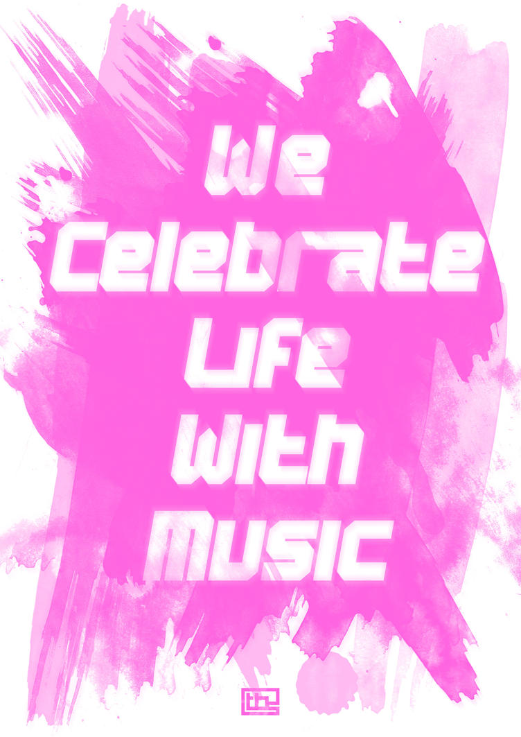 We Celebrate Life With Music by TBS-Tobias