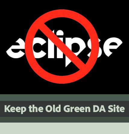 Cancel Eclipse! Let's keep old DA!