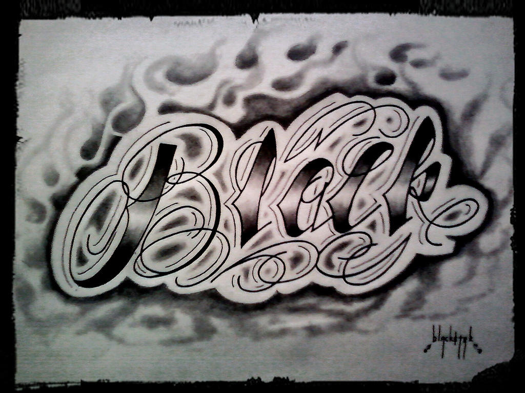 TATTOO LETTERING BLACK First Part Of My Name By 814CK5T4R