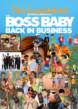 The Louds and The Boss Baby Back In Business by