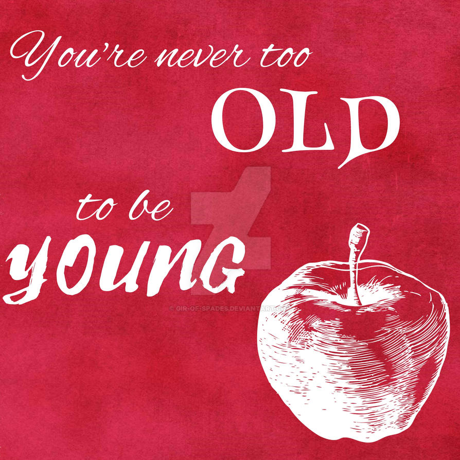 Never Too Old by Gir-of-Spades