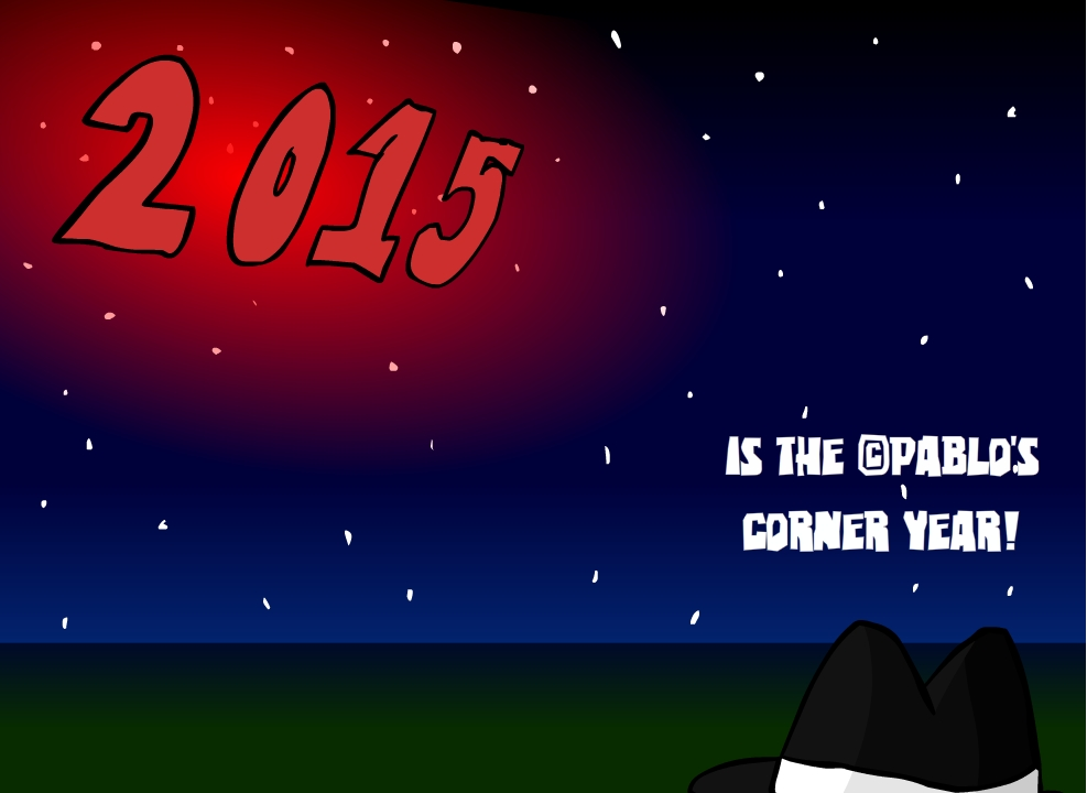 Happy New Years 2015 from Pablo's Corner!