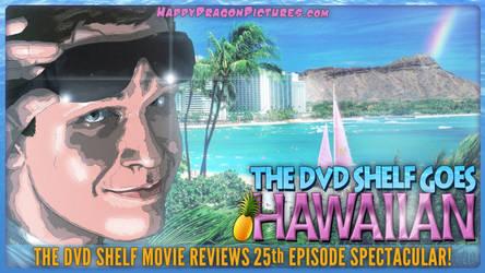 The DVD Shelf Movie Reviews Goes Hawaiian