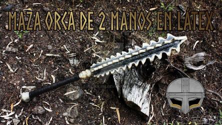 Maza orca a dos manos en latex / 2 handed orc maze by Rulrekj66