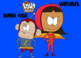 'The Loud House' Style: Wordgirl and Huggy Face