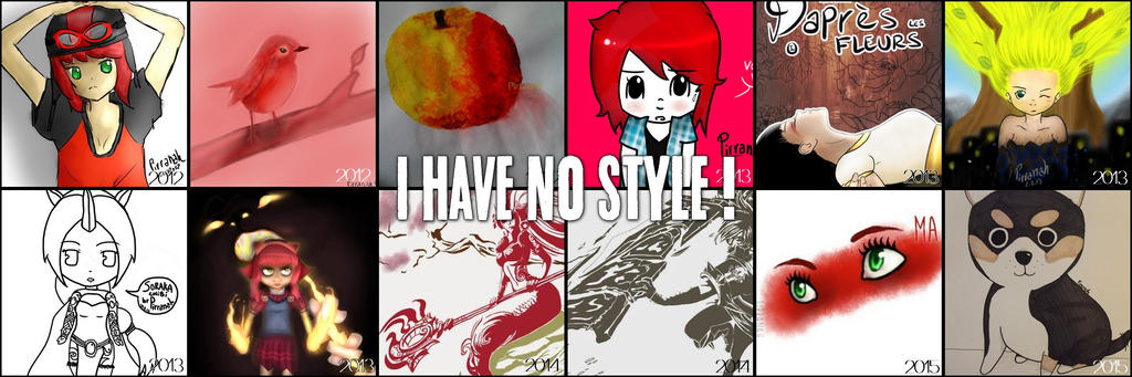 I have no style.. by Pirranah-HyddenSky