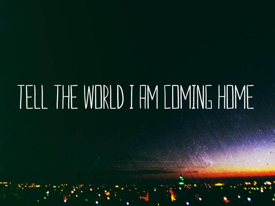 Quotes About Coming Home. QuotesGram