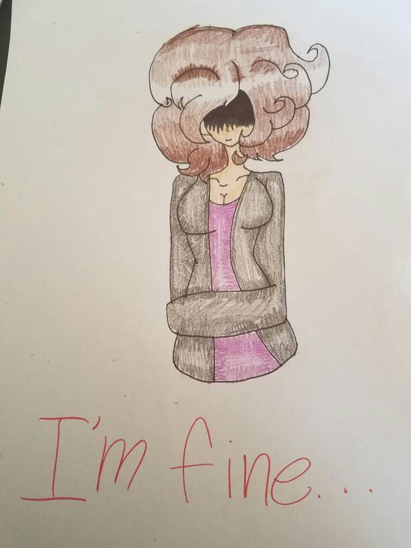 :Personal: I'm fine... by Bonnieart04