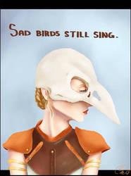Sad Birds Still Sing  by ColorlessMoon