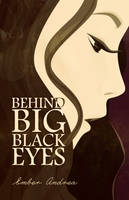 Behind Big Black Eyes by mariaeya