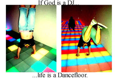Life is a Dancefloor by ThisIsYou