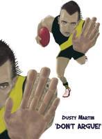 Dusty Martin - Don't Argue  by Sopecartoons