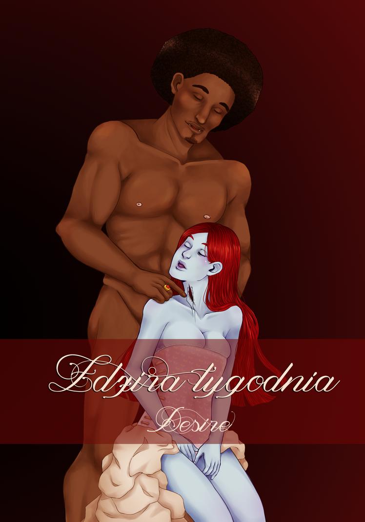 ZDZIRA TYGODNIA Desire by Glor666