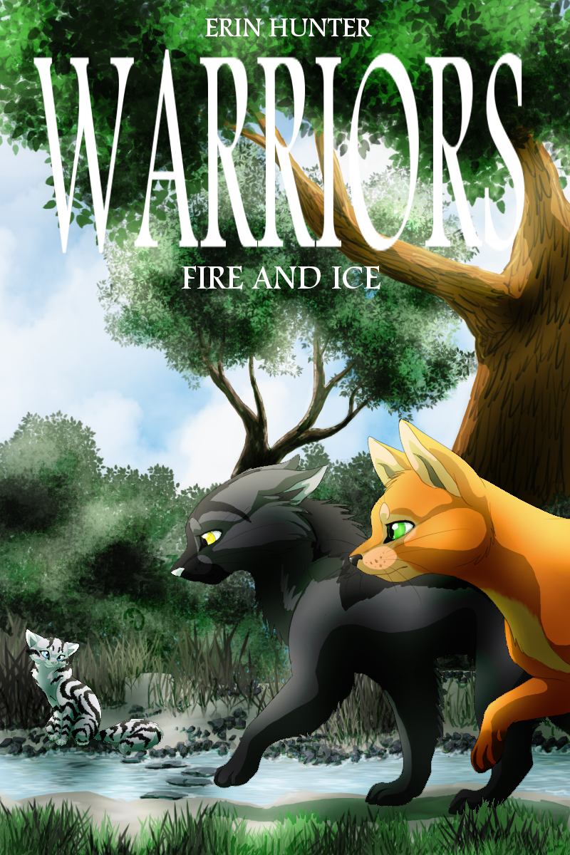 Warrior Cats Book Cover Template : Warriors fire and ice cover by sonnenpelz on deviantart