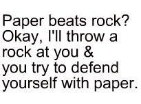 paper beats rock? by fiskerton52802