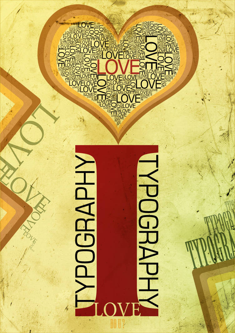 I Love Typography by 32-D3519N