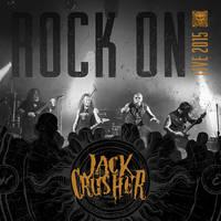 Jack Crusher Rock On Live